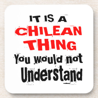 IT IS CHILEAN THING DESIGNS COASTER