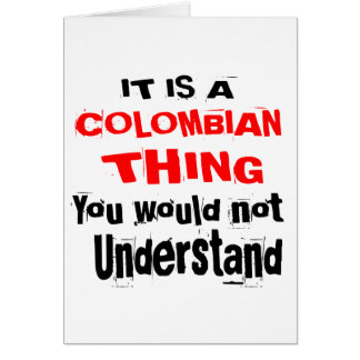 IT IS COLOMBIAN THING DESIGNS CARD