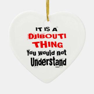 IT IS DJIBOUTI THING DESIGNS CERAMIC ORNAMENT