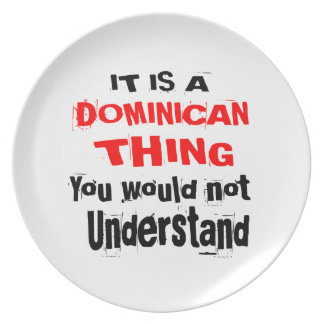 IT IS DOMINICAN THING DESIGNS PLATE