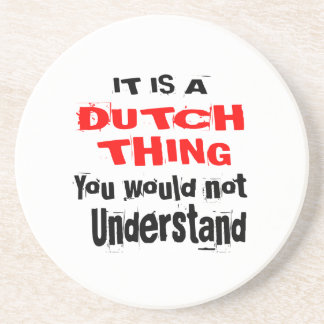IT IS DUTCH THING DESIGNS COASTER