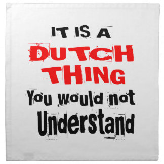 IT IS DUTCH THING DESIGNS NAPKIN