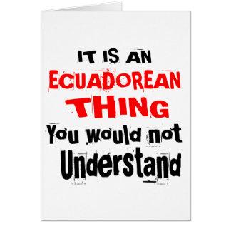 IT IS ECUADOREAN THING DESIGNS CARD