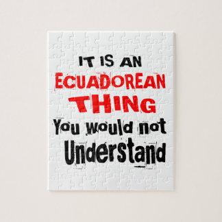 IT IS ECUADOREAN THING DESIGNS JIGSAW PUZZLE