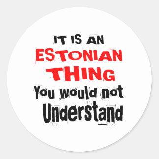 IT IS ESTONIAN THING DESIGNS CLASSIC ROUND STICKER