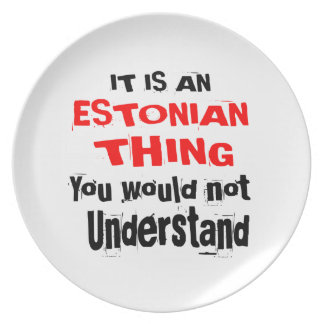 IT IS ESTONIAN THING DESIGNS PLATE