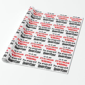 IT IS ESTONIAN THING DESIGNS WRAPPING PAPER