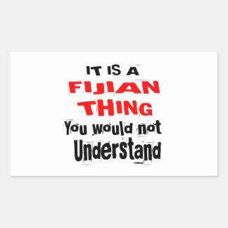 IT IS FIJIAN THING DESIGNS STICKER