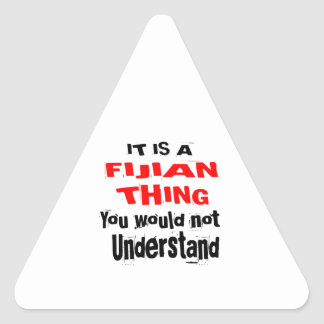 IT IS FIJIAN THING DESIGNS TRIANGLE STICKER