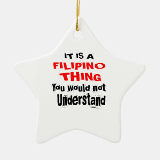 IT IS FILIPINO THING DESIGNS CERAMIC ORNAMENT