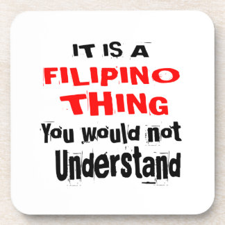 IT IS FILIPINO THING DESIGNS COASTER