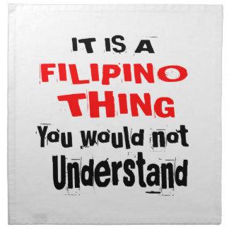 IT IS FILIPINO THING DESIGNS NAPKIN