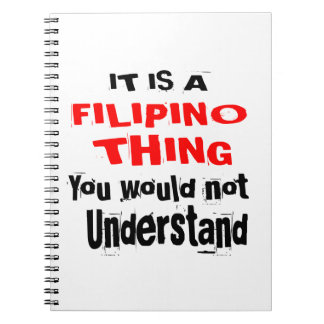 IT IS FILIPINO THING DESIGNS NOTEBOOK