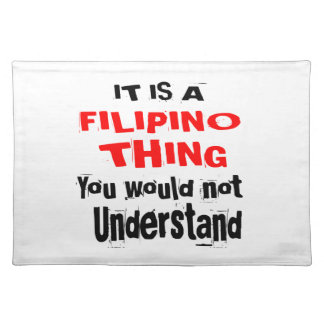 IT IS FILIPINO THING DESIGNS PLACEMAT