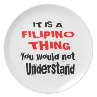 IT IS FILIPINO THING DESIGNS PLATE