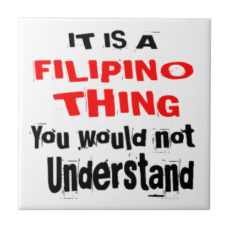 IT IS FILIPINO THING DESIGNS TILE
