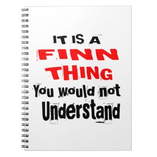IT IS FINN THING DESIGNS NOTEBOOK