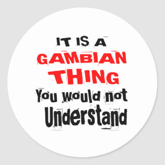 IT IS GAMBIAN THING DESIGNS CLASSIC ROUND STICKER