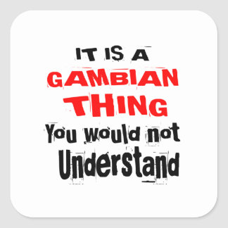 IT IS GAMBIAN THING DESIGNS SQUARE STICKER