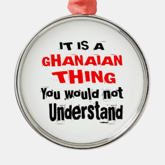 IT IS GHANAIAN THING DESIGNS METAL ORNAMENT