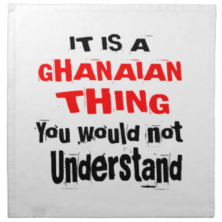 IT IS GHANAIAN THING DESIGNS NAPKIN