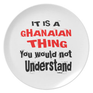 IT IS GHANAIAN THING DESIGNS PLATE