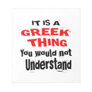 IT IS GREEK THING DESIGNS NOTEPAD