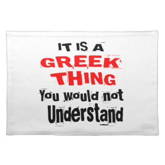 IT IS GREEK THING DESIGNS PLACEMAT
