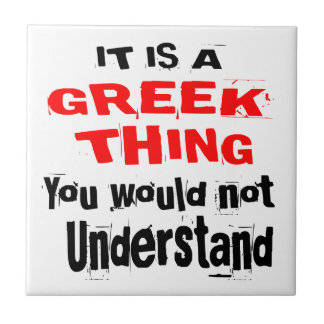 IT IS GREEK THING DESIGNS TILE