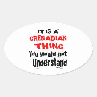 IT IS GRENADIAN THING DESIGNS OVAL STICKER