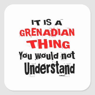 IT IS GRENADIAN THING DESIGNS SQUARE STICKER