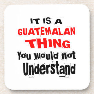 IT IS GUATEMALAN THING DESIGNS COASTER