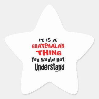 IT IS GUATEMALAN THING DESIGNS STAR STICKER