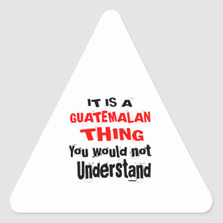 IT IS GUATEMALAN THING DESIGNS TRIANGLE STICKER