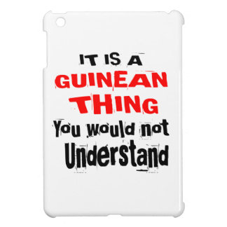 IT IS GUINEAN THING DESIGNS CASE FOR THE iPad MINI