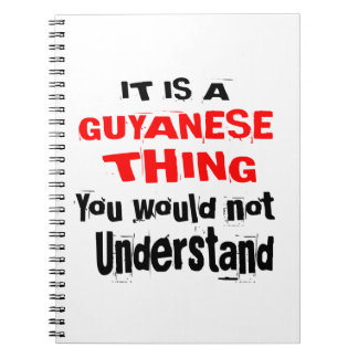 IT IS GUYANESE THING DESIGNS NOTEBOOK