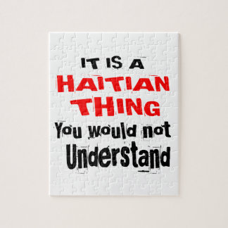 IT IS HAITIAN THING DESIGNS JIGSAW PUZZLE