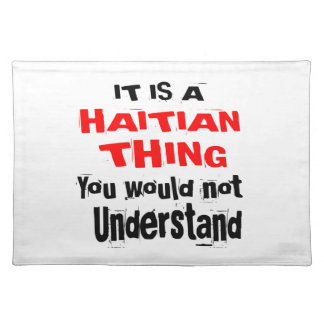 IT IS HAITIAN THING DESIGNS PLACEMAT