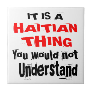 IT IS HAITIAN THING DESIGNS TILE
