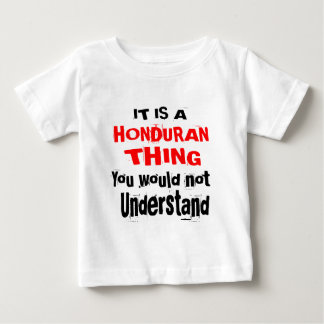 IT IS HONDURAN THING DESIGNS BABY T-Shirt