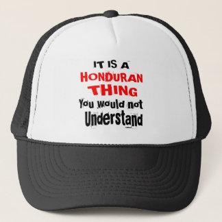 IT IS HONDURAN THING DESIGNS TRUCKER HAT