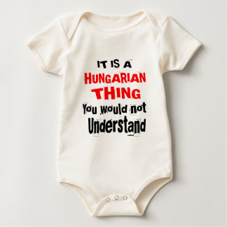 IT IS HUNGARIAN THING DESIGNS BABY BODYSUIT