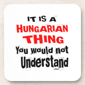 IT IS HUNGARIAN THING DESIGNS COASTER