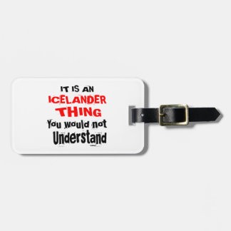 IT IS ICELANDER THING DESIGNS LUGGAGE TAG