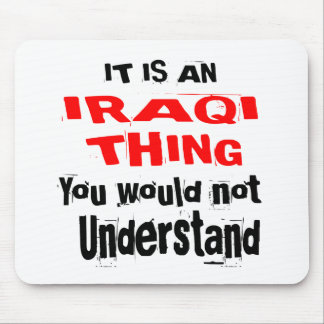 IT IS IRAQI THING DESIGNS MOUSE PAD