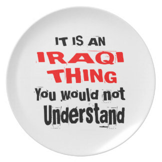 IT IS IRAQI THING DESIGNS PLATE