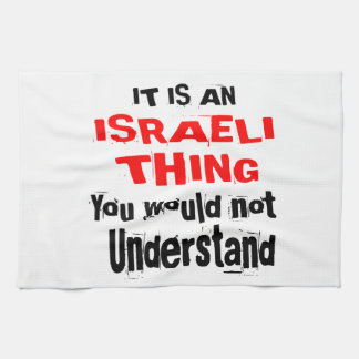 IT IS ISRAELI THING DESIGNS KITCHEN TOWEL
