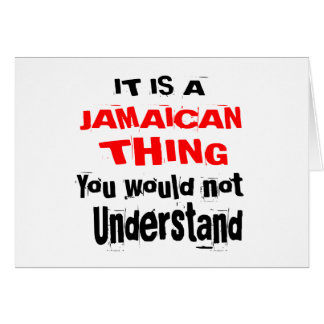 IT IS JAMAICAN THING DESIGNS CARD