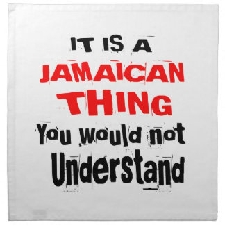 IT IS JAMAICAN THING DESIGNS NAPKIN