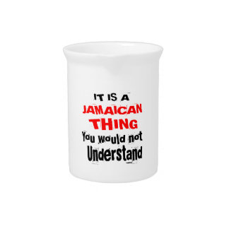 IT IS JAMAICAN THING DESIGNS PITCHER